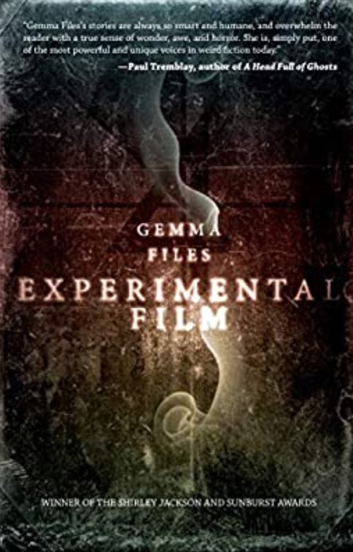book cover Experimental Film by Gemma Files 2015